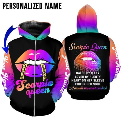 Scorpio Queen hated by many loved by plenty heart on her sleeve fire in her soul 3D hoodie3