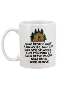 Some people want a big house fast car and lots of money This finn wants a cabin in the woods away from those people mug 1
