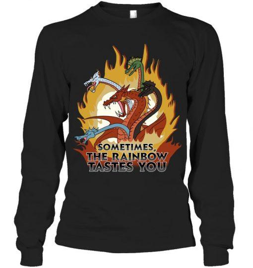 Sometimes the rainbow tastes you Dragon shirt
