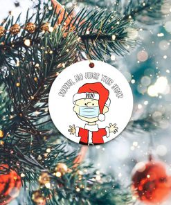 Sorry No Hugs This Year 2020 Charlie Brown Ornament 1
