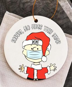 Sorry No Hugs This Year 2020 Charlie Brown Ornament