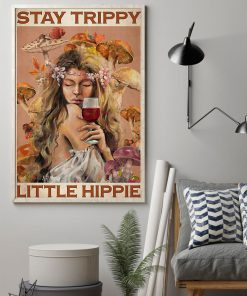 Stay Trippy Little Hippie Girl And Wine Poster1