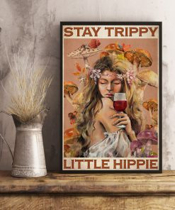 Stay Trippy Little Hippie Girl And Wine Poster3