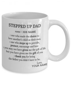 Stepped up dad definition One who made the choice to love another's child as their own personalized mug 1