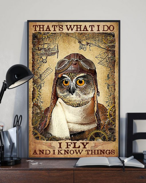 That's what I do I fly and I know things Owl Pilot poster 3