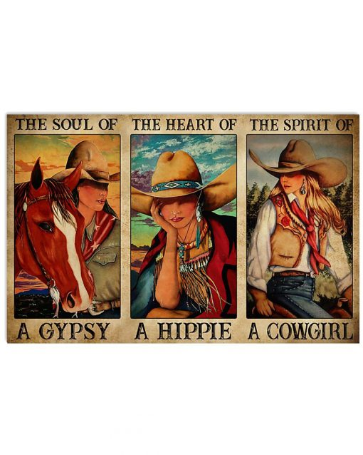 The soul of a witch the heart of a hippie the spirit of a cowgirl poster