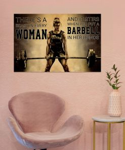 There's a beast in every woman And it stirs when you put a barbell in her hands poster2