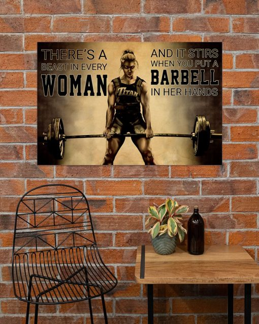 There's a beast in every woman And it stirs when you put a barbell in her hands poster3