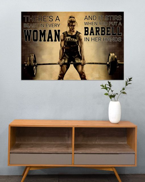 There's a beast in every woman And it stirs when you put a barbell in her hands poster4