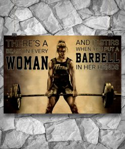 There's a beast in every woman And it stirs when you put a barbell in her hands poster6