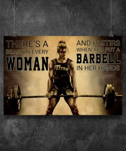 There's a beast in every woman And it stirs when you put a barbell in her hands poster7