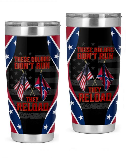 These colors Don't run They reload Confederate flag tumbler