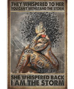 They whispered to her you cannot withstand the storm she whispered back i am the storm Music and Wine Girl poster
