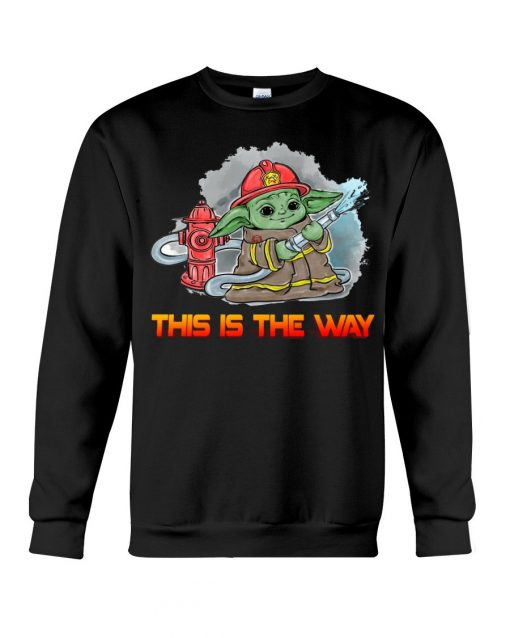 This is the way Baby Yoda Firefighter Sweatshirt