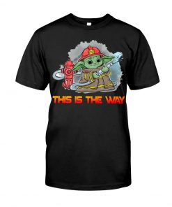 This is the way Baby Yoda Firefighter T-shirt