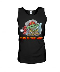 This is the way Baby Yoda Firefighter tank top