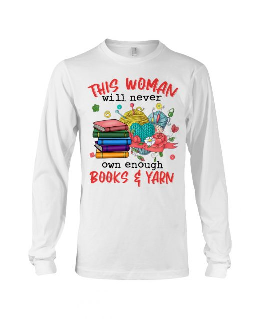 This woman will never own enough Books and Yarn long sleeve