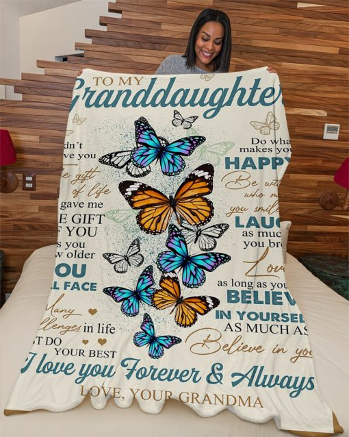 To my Granddaughter I didn't give you the gift of life Life gave me the gift of you butterfly fleece blanket1