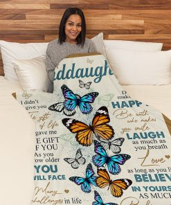 To my Granddaughter I didn't give you the gift of life Life gave me the gift of you butterfly fleece blanket2