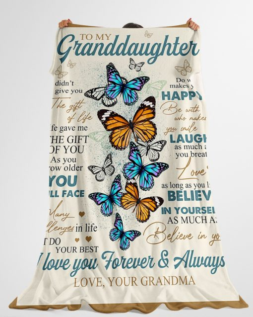 To my Granddaughter I didn't give you the gift of life Life gave me the gift of you butterfly fleece blanket3