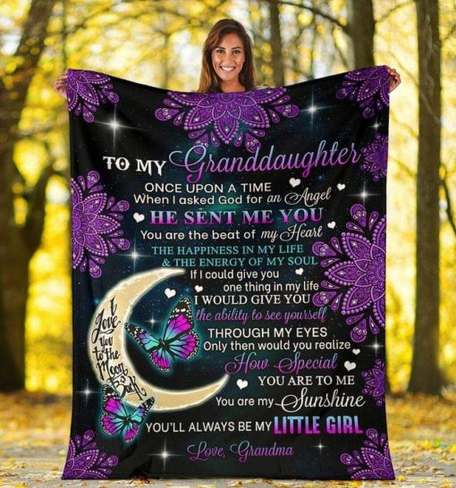 To my Granddaughter Once upon a time when I asked God for an Angel He sent me you Grandma fleece blanket