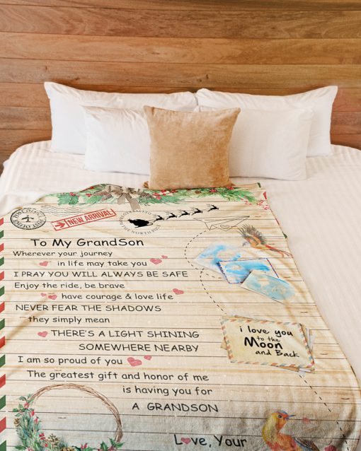 To my Grandson wherever your journey in life may take you I pray you'll always be safe Grandpa Christmas fleece blanket 1