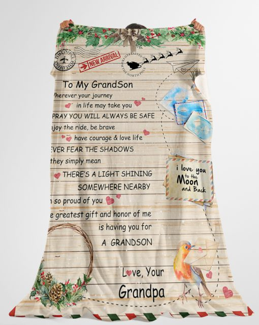 To my Grandson wherever your journey in life may take you I pray you'll always be safe Grandpa Christmas fleece blanket 2