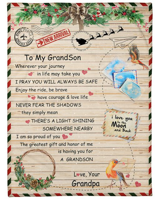 To my Grandson wherever your journey in life may take you I pray you'll always be safe Grandpa Christmas fleece blanket