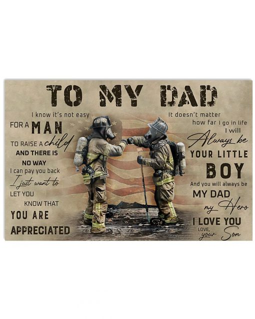 To my dad I know it's not easy for a man to raise a child and there is no way I can pay you back Firefighter poster 1