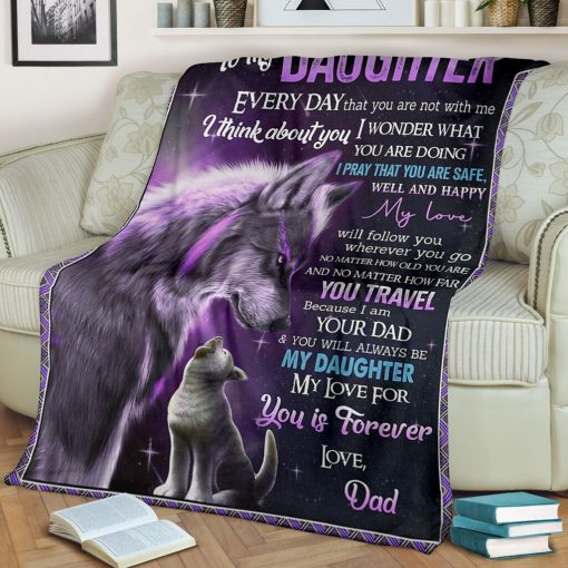 To my daughter Everyday that you are not with me I think about you I wonder what you are doing Wolf Dad fleece blanket1