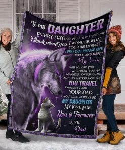 To my daughter Everyday that you are not with me I think about you I wonder what you are doing Wolf Dad fleece blanket5