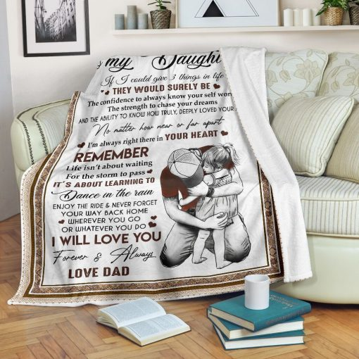 To my daughter If I could give you 3 things in life The would be surely be the confidence to always know your self worth the strength to chase your dreams Dad fleece blanket