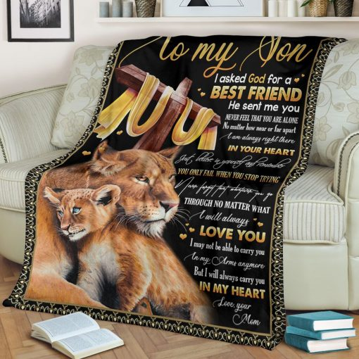 To my son I asked God for a best friend He sent me you Never feel that you are alone Mom Lion fleece blanket2