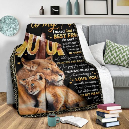 To my son I asked God for a best friend He sent me you Never feel that you are alone Mom Lion fleece blanket3