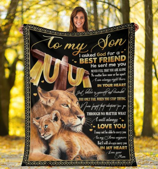 To my son I asked God for a best friend He sent me you Never feel that you are alone Mom Lion fleece blanket5
