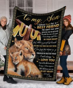 To my son I asked God for a best friend He sent me you Never feel that you are alone Mom Lion fleece blanket6