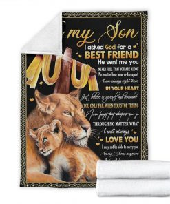 To my son I asked God for a best friend He sent me you Never feel that you are alone Mom Lion fleece blanket7