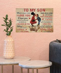 To my son never forget that I love you I hope you believe in yourself as much as I believe in you Black Mom poster 3