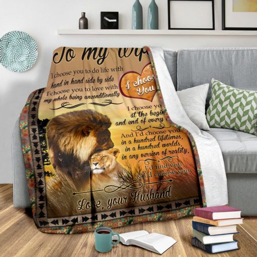 To my wife I choose you to do life with hand in hand side by side I choose you to love with my whole being unconditionally Lion fleece blanket2