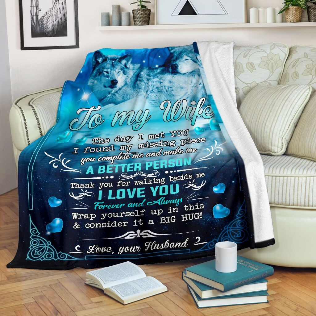 To my wife The day I met you I found my missing piece you complete me Thank you for walking beside me Wolf fleece blanket