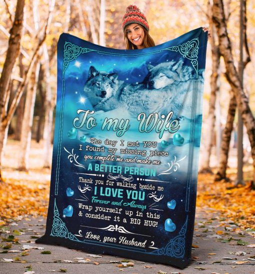 To my wife The day I met you I found my missing piece you complete me Thank you for walking beside me Wolf fleece blanket3