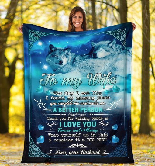 To my wife The day I met you I found my missing piece you complete me Thank you for walking beside me Wolf fleece blanket4