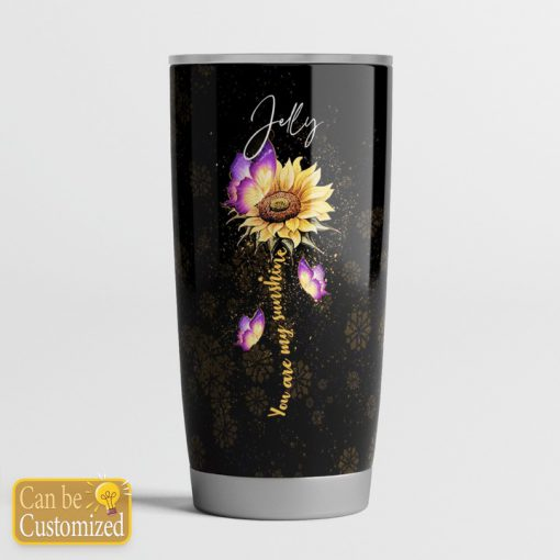 To my wife our home ain't no castle our life ain't no fairy tale but still you are my queen forever Sunflower tumbler2