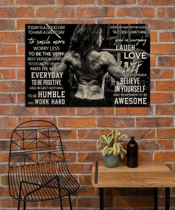 Today is a good day to have a great day to smile more worry less to be the very best version of you Girl Bodybuilding poster4