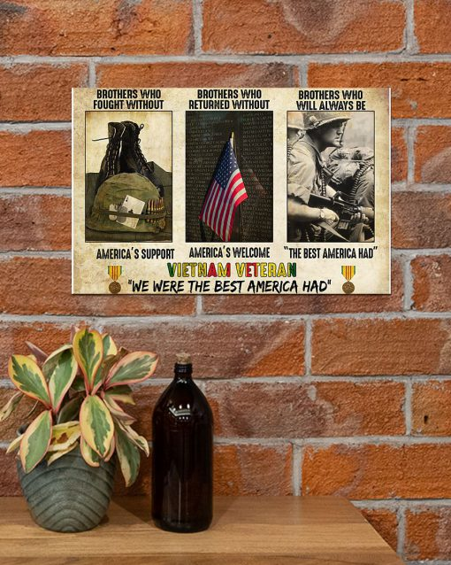 Vietnam Veteran We were the best America had Brothers who fought without America's support poster 3