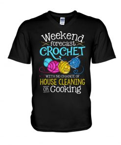 Weekend forecast crochet with no chance of house cleaning or cooking v-neck