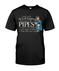 When ye're Scottish the sound of the pipes can put a wee spring shirt