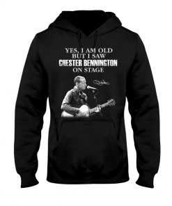 Yes I am old but I saw Chester Bennington on stage hoodie