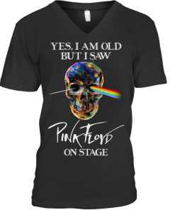 Yes I am old but I saw Pink Floyd on stage v-neck
