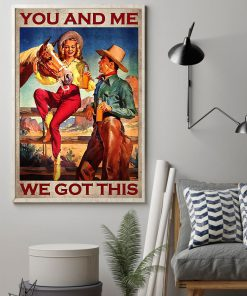 You and me we got this Cowboy poster1